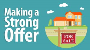 Buying a home, making a strong offer