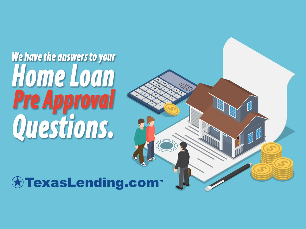 Home Loan Pre Approval The First Step In Home Buying Texaslending Com