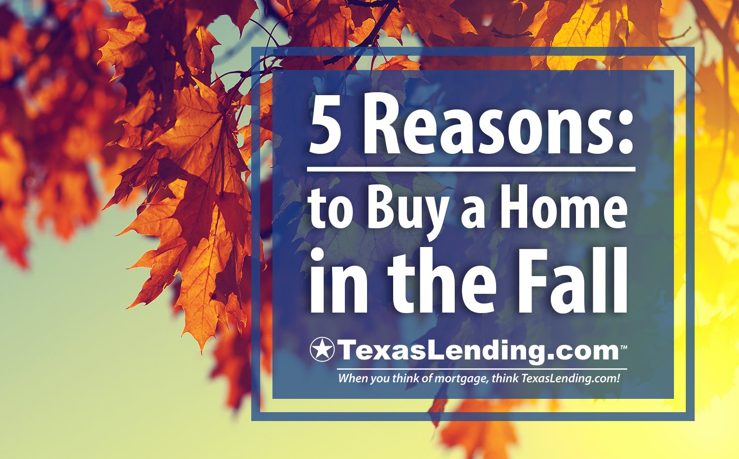 Buy a Home in the Fall