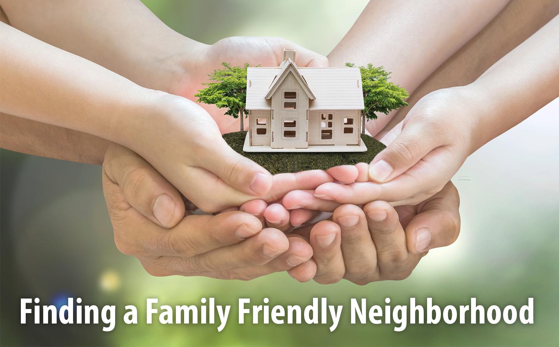 Family Friendly Neighborhood